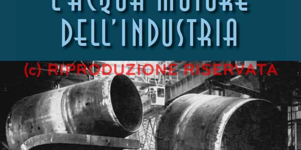 """Novità editoriale: """"L'acqua motore dell'industria"""""""