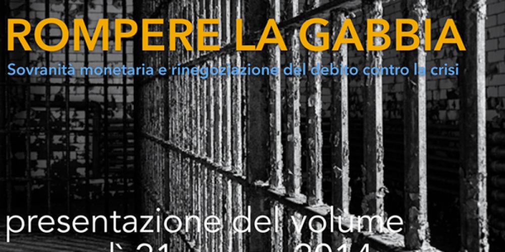 Rompere la gabbia. Convegno di presentazione del volume di Claudio Moffa. Il video completo.